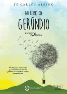 Reino do Gerúndio – o último livro do poeta zé carlos albino